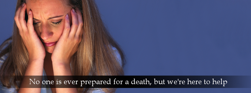 When a death occurs, we're here to help
